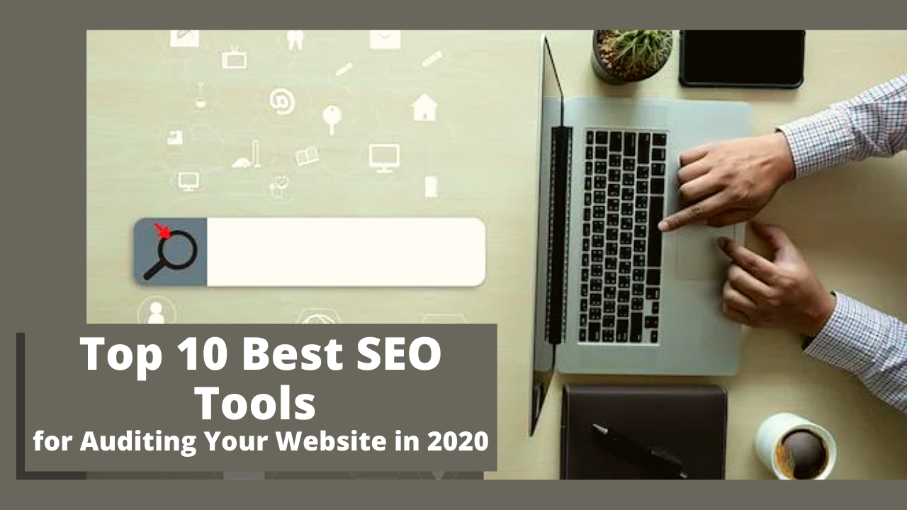 10-best-seo-tools-for-auditing-your-website-in-2020